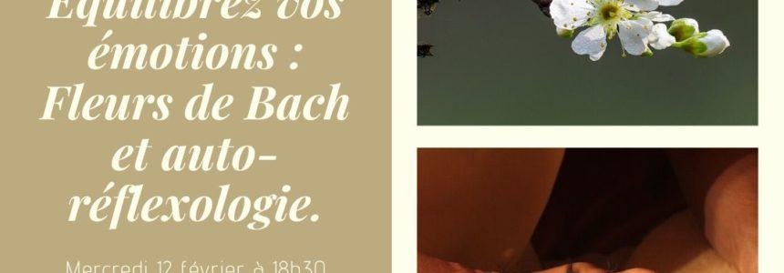 Atelier «Fleurs de Bach et auto-réflexologie pour contrer le stress et maîtriser ses émotions» mercredi 12 février à 18h30