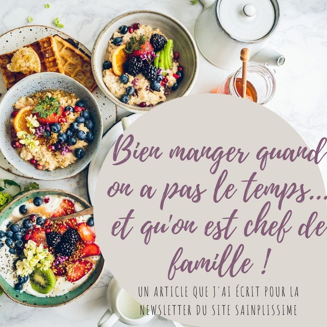 Bien manger quand on n'a pas le temps… et qu'on est chef de famille !